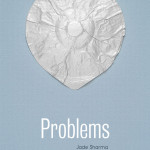 Problems by Jade Sharma: The First Print Emily Book, Coming in July!